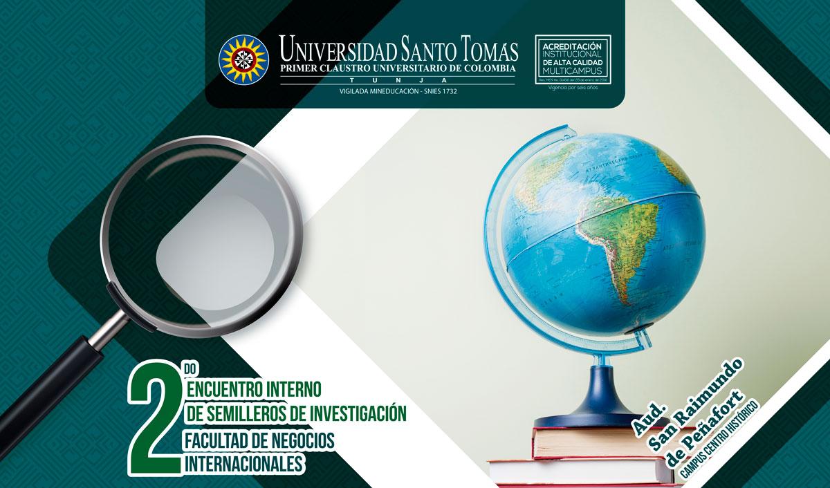 II Encuentro Interno De Semilleros De Investigación Facultad De Negocios Internacionales